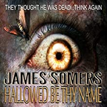Hallowed Be Thy Name: Omnibus Edition Including Hallowed Ground (       UNABRIDGED) by James Somers Narrated by S. George Lee