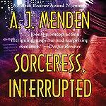 Sorceress, Interrupted | A. J. Menden
