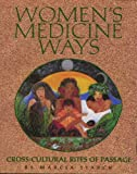 Womens Medicine Ways: Cross-Cultural Rites of Passage