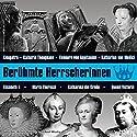 Berühmte Herrscherinnen Hörbuch von Verena Weidenbach, Sven Knappe, Stephanie Mende Gesprochen von: Achim Höppner, Axel Wostroy