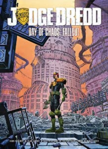 Judge Dredd Day of Chaos: Fallout by John Wagner, Rob Williams, Michael Carrol and Robert Williams
