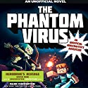 The Phantom Virus: An Unofficial Minecrafter's Adventure (The Gameknight999 Series) Audiobook by Mark Cheverton Narrated by Luke Daniels