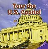 Tour the U.S. Capitol (Infomax Common Core Readers)