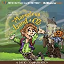 The Marvelous Land of Oz: A Radio Dramatization (Oz Series #2)  by L. Frank Baum, Jerry Robbins Narrated by Jerry Robbins, The Colonial Radio Players