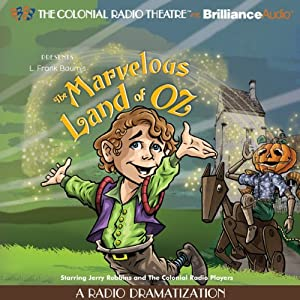 The Marvelous Land of Oz: A Radio Dramatization (Oz Series #2) | [L. Frank Baum, Jerry Robbins]