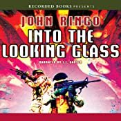 Into the Looking Glass: Looking Glass Series, Book 1 | John Ringo