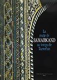 La route de Samarkand au temps de Tamerlan...