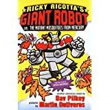 Ricky Ricotta's Mighty Robot Vs. the Mutant Mosquitoes from Mercury (Ricky Ricotta, No. 2) ~ Dav Pilkey
