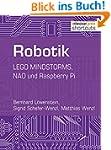 Robotik.LEGO MINDSTORMS, NAO und Rasp...