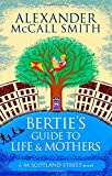 Alexander McCall Smith Bertie's Guide to Life and Mothers (44 Scotland Street)