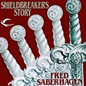 Shieldbreaker's Story: The Last Book of Lost Swords | [Fred Saberhagen]