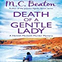 Death of a Gentle Lady: Hamish Macbeth, Book 23 Audiobook by M. C. Beaton Narrated by David Monteath