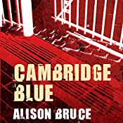 Cambridge Blue: DC Goodhew, Book 1 | Alison Bruce