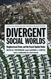 Divergent Social Worlds: Neighborhood Crime and the Racial-Spatial Divide (0871546930) by Peterson, Ruth D.