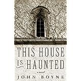 This House is Haunted ~ John Boyne