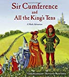 Sir Cumference and All the King's Tens (A Math Adventure) (Charlesbridge Math Adventures) (1570917272) by Cindy Neuschwander