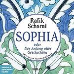 Sophia oder Der Anfang aller Geschichten | Rafik Schami
