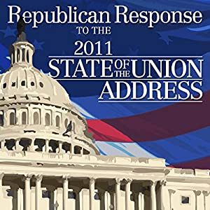 2011 Republican Response to the State of the Union Address (1/25/11) Speech