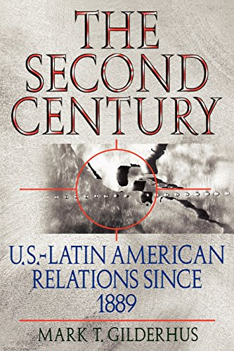 The Second Century: U.S.-Latin American Relations Since 1889 (Latin American Silhouettes)