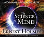 The Science of Mind: A Philosophy, A...
