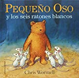 img - for Peque o oso y los seis ratones blancos (Spanish Edition) book / textbook / text book