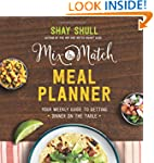 Mix-and-Match Meal Planner: Your Week...