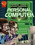 img - for Steve Jobs, Steve Wozniak, and the Personal Computer (Graphic Library: Inventions and Discovery series) book / textbook / text book