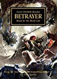 Betrayer: Blood for the Blood God (Horus Heresy) by Dembski-Bowden, Aaron ( 2013 )