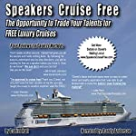 Speakers Cruise Free: The Opportunity To Trade Your Talents For Free Luxury Cruises | Daniel Hall