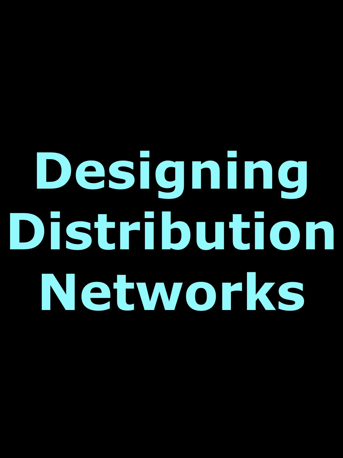Designing Distribution Networks