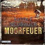Moorfeuer (Hauptkommissar Waechter 2) | Nicole Neubauer