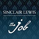 The Job: An American Novel (       UNABRIDGED) by Sinclair Lewis Narrated by Marianne Fraulo
