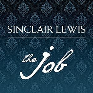 The Job: An American Novel | [Sinclair Lewis]