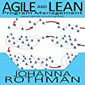 Agile and Lean Program Management: Scaling Collaboration Across the Organization Hörbuch von Johanna Rothman Gesprochen von: Zoe Walrond
