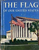 img - for The flag of our United States, book / textbook / text book