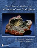 The Collectors Guide to the Minerals of New York State (Schiffer Earth Science Monograph)