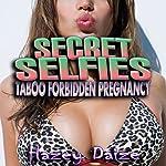 Secret Selfies: Taboo Forbidden Pregnancy Erotica | Hazey Daize