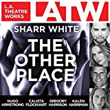 The Other Place (L. a. Theatre Works) Sharr White