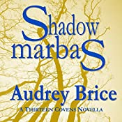 Shadow Marbas: Fourteen Tales of Thirteen Covens, Book 4 | Audrey Brice