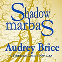 Shadow Marbas: Fourteen Tales of Thirteen Covens, Book 4 Audiobook by Audrey Brice Narrated by Scott R. Smith