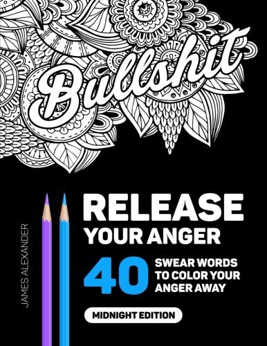 Release Your Anger: Adult Coloring Book