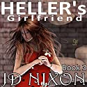 Heller's Girlfriend (       UNABRIDGED) by JD Nixon Narrated by Jorjeana Marie