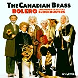 Canadian Brass Boléro and Other Blockbusters [IMPORT]
