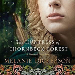 The Huntress of Thornbeck Forest Audiobook