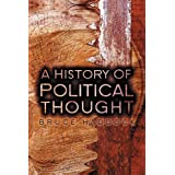 A History of Political Thought: From Antiquity to the Presentby Bruce Haddock