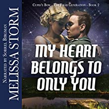My Heart Belongs to Only You: A Cupid's Bow Novella (       UNABRIDGED) by Melissa Storm Narrated by Sorrel Brigman