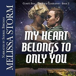 My Heart Belongs to Only You: A Cupid's Bow Novella (       ungekürzt) von Melissa Storm Gesprochen von: Sorrel Brigman