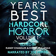 Year's Best Hardcore Horror, Volume 1 Audiobook by Randy Chandler, Cheryl Mullenax, Jeff Strand, Adam Cesare, Monica J. O'Rourke, David James Keaton, Robert Essig, Clare de Lune, Jack Bantry, Adam Howe, Kristopher Triana Narrated by Joe Hempel