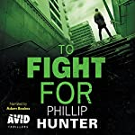 To Fight For | Phillip Hunter