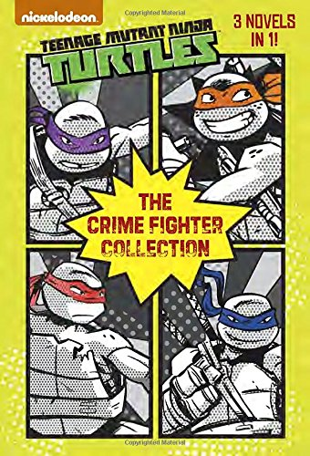 The Crime Fighter Collection (Teenage Mutant Ninja Turtles) (Junior Novel)